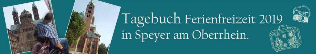 2019 Tagebuch Ferienfreizeit in Speyer